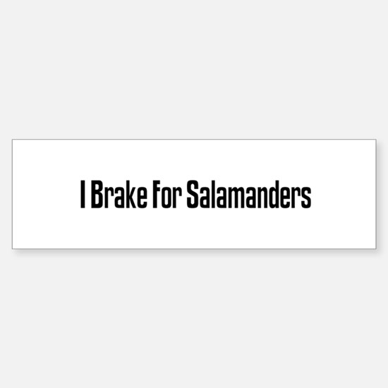I Brake For Salamanders Bumper Bumper Bumper Sticker