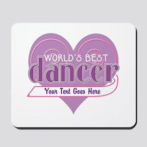 Personalize World's Best Dancer Mousepad