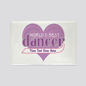 Personalize World's Best Dancer Rectangle Magnet