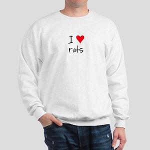 I LOVE Rats Sweatshirt