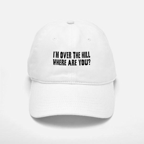 Over the Hill Baseball Baseball Cap