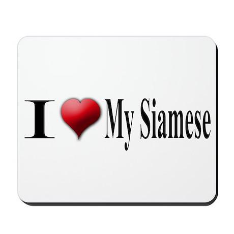 I Love My Siamese Mousepad