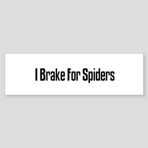 I Brake For Spiders Bumper Sticker