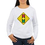 Signal Ahead Caution Sign Women's Long Sleeve T-Sh