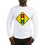 Signal Ahead Caution Sign Long Sleeve T-Shirt