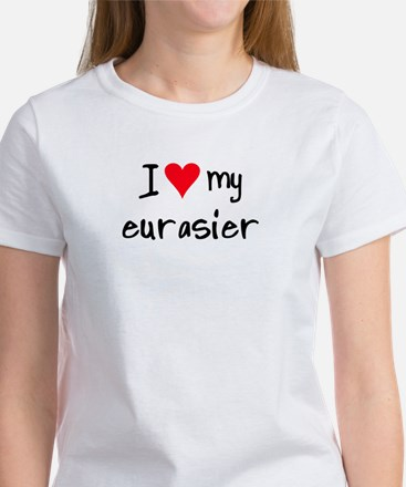 I LOVE MY Eurasier Women's T-Shirt
