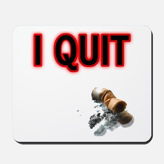 I Quit Smoking Mousepad