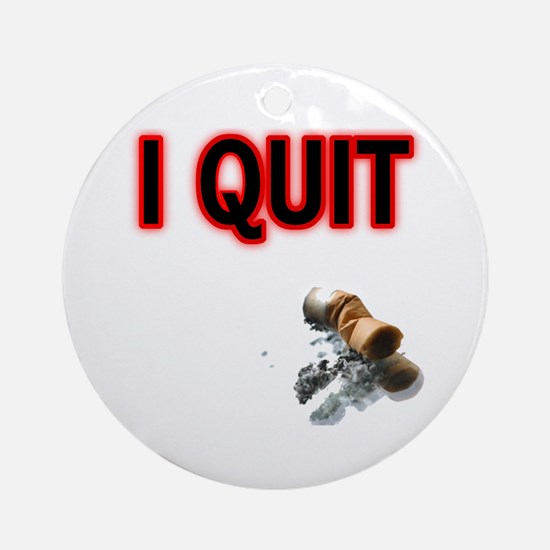 I Quit Smoking Ornament (Round)