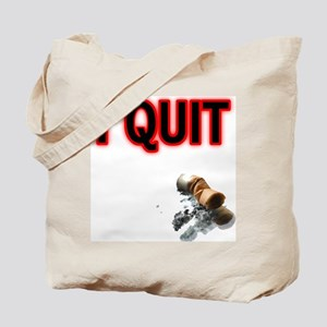 I Quit Smoking Tote Bag