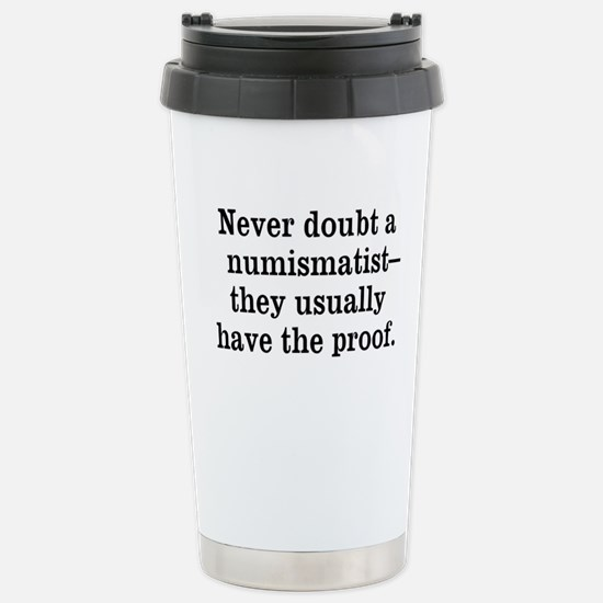 Want Proof? Stainless Steel Travel Mug