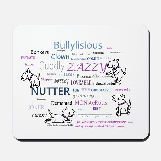 lubly bully original designs Mousepad