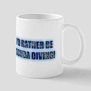 I'd Rather be Scuba Diving! Mug