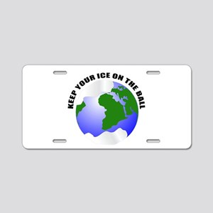 Keep your ice on the ball Aluminum License Plate