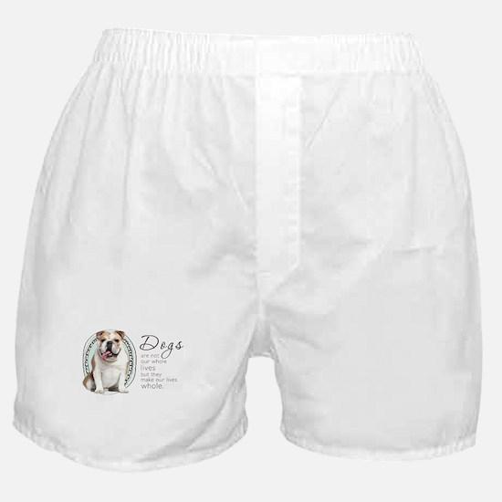 Dogs Make Lives Whole -Bulldog Boxer Shorts