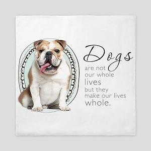 Dogs Make Lives Whole -Bulldog Queen Duvet
