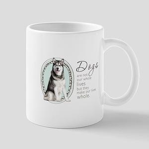 Dogs Make Lives Whole -Malamute Mug