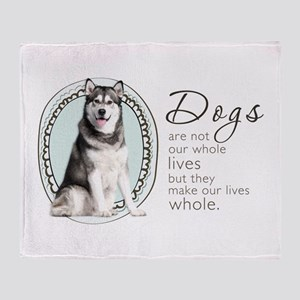 Dogs Make Lives Whole -Malamute Throw Blanket