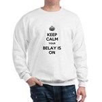 Keep Calm Belay is On Sweatshirt