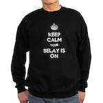 Keep Calm Belay is On Sweatshirt (dark)