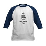 Keep Calm Belay is On Kids Baseball Jersey