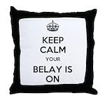 Keep Calm Belay is On Throw Pillow