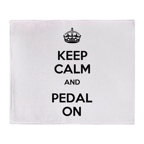 Keep Calm and Pedal On Throw Blanket