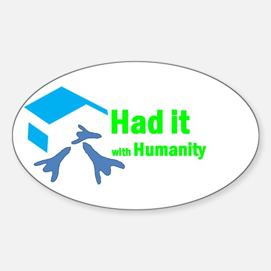 Had It with Humanity Sticker (Oval)