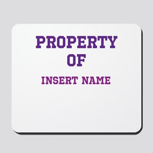 Customizable (Property Of) Mousepad