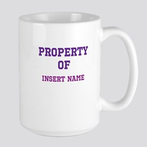 Customizable (Property Of) Large Mug
