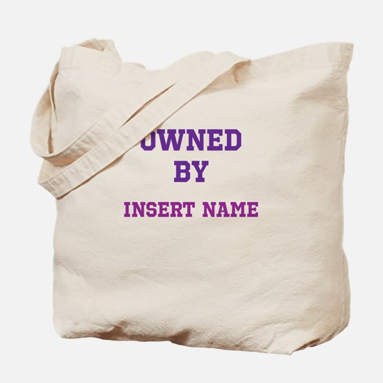 Customizable (Owned By) Tote Bag