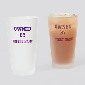 Customizable (Owned By) Drinking Glass