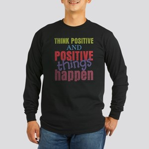 Think Positive and Positi Long Sleeve Dark T-Shirt