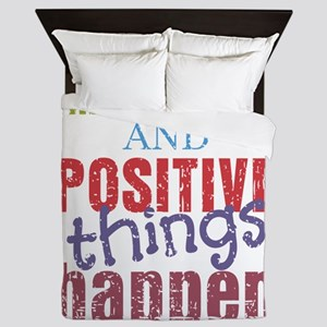 Think Positive and Positive Things Hap Queen Duvet