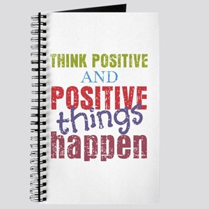 Think Positive and Positive Things Happen Journal