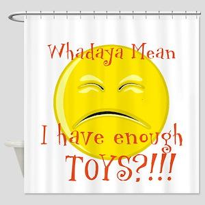 Whatdoya mean Shower Curtain