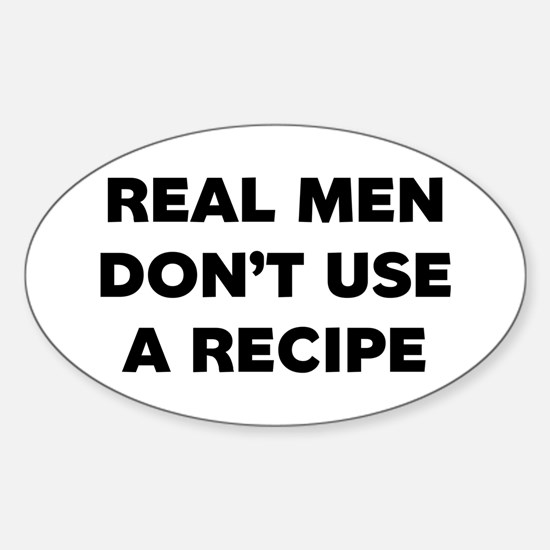 Real Men Dont Use A Recipe Decal