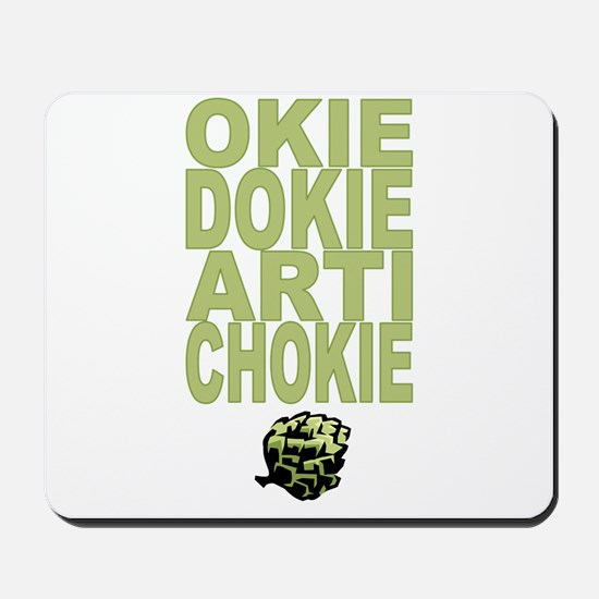 Okie Dokie Artichokie Mousepad