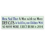 Bush: So many Deficits Bumper Sticker