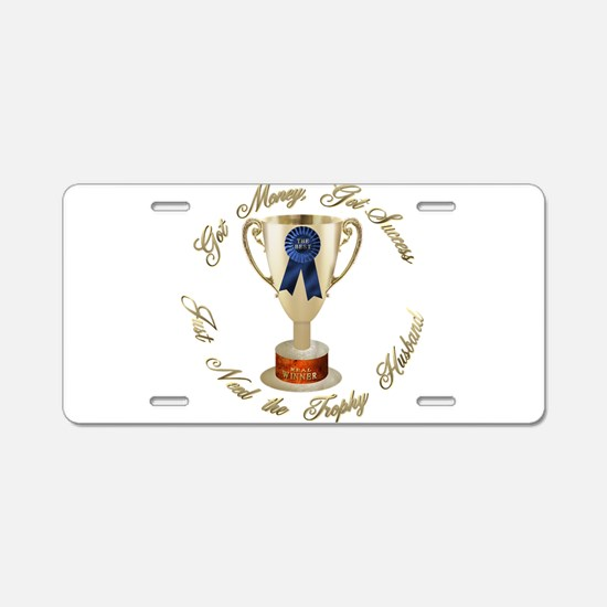 Need Trophy Husband Aluminum License Plate