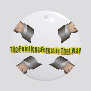 Pointless Forest That Way Ornament (Round)