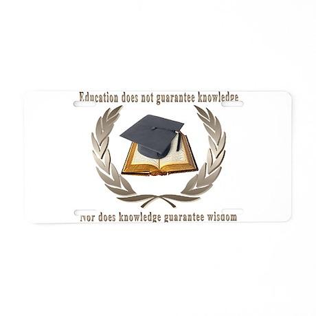 Education,Knowledge,Wisdom Aluminum License Plate