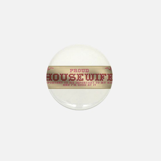 Proud Housewife Mini Button