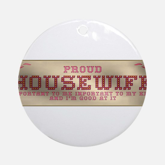 Proud Housewife Ornament (Round)
