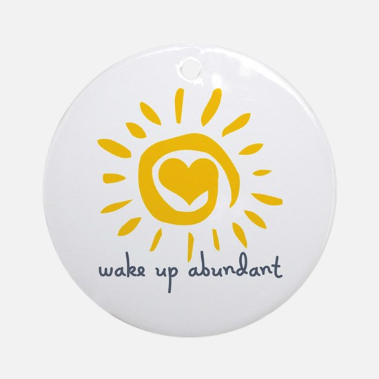 Wake Up Abundant Ornament (Round)