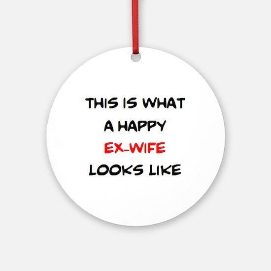 happy ex-wife Round Ornament