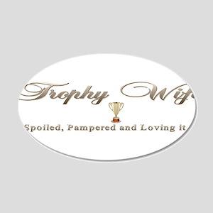 Trophy Wife 22x14 Oval Wall Peel