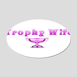 Trophy Wife(pink) 22x14 Oval Wall Peel