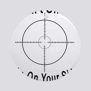Don't Shoot Ornament (Round)