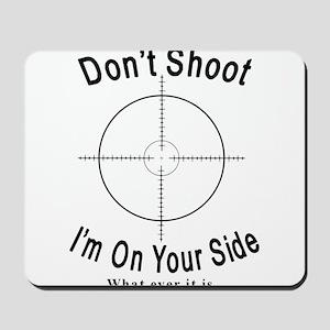 Don't Shoot Mousepad
