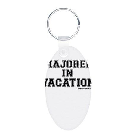 Majored In Vacation Aluminum Oval Keychain